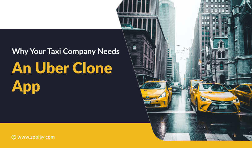 Why Your Taxi Company Needs An Uber Clone App?