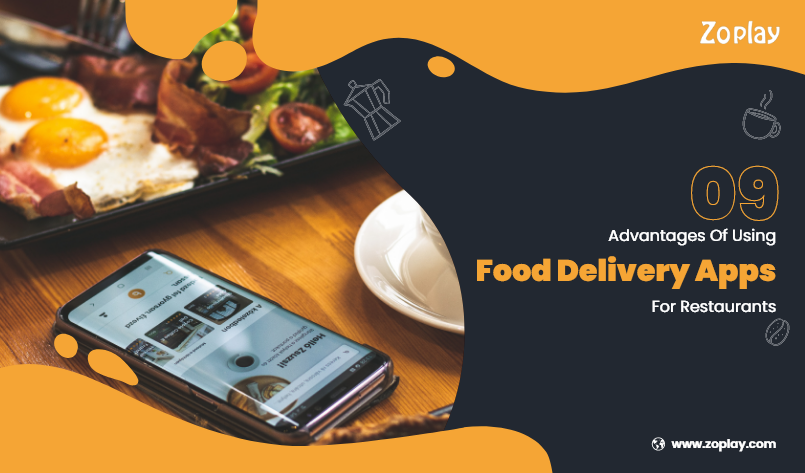 9 Advantages Of Using Food Delivery Apps For Restaurants