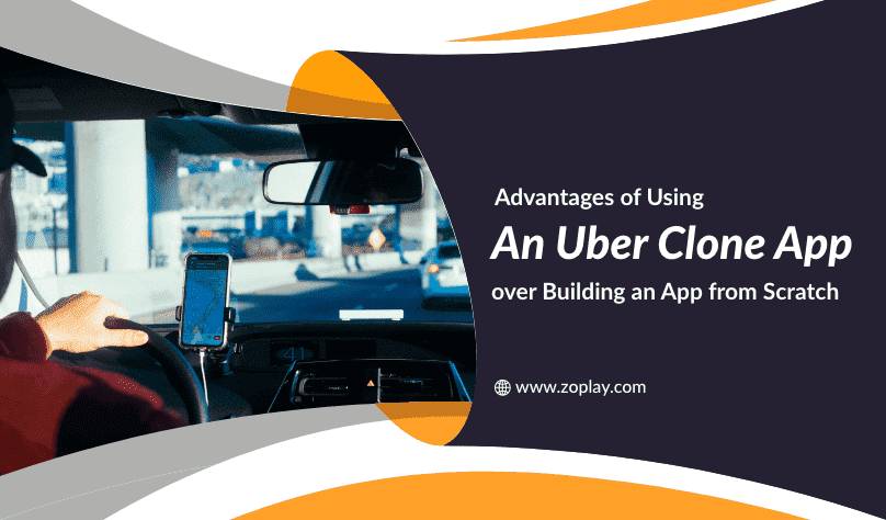 Advantages of Using an Uber Clone Over Building an App from Scratch