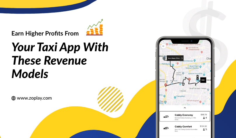 Earn Higher Profits From Your Taxi App With These Revenue Models