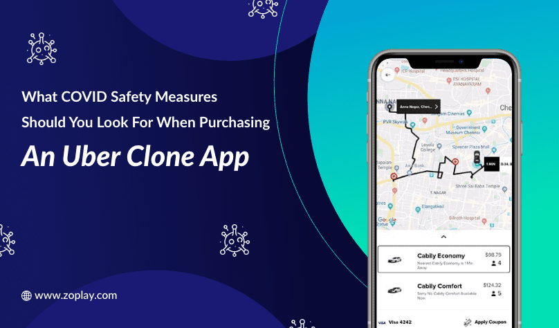 What COVID Safety Measures Should You Look For When Purchasing An Uber Clone App?